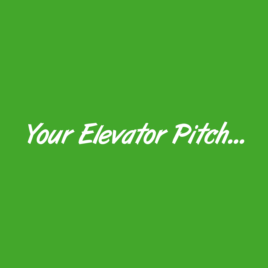 Your Elevator Pitch
