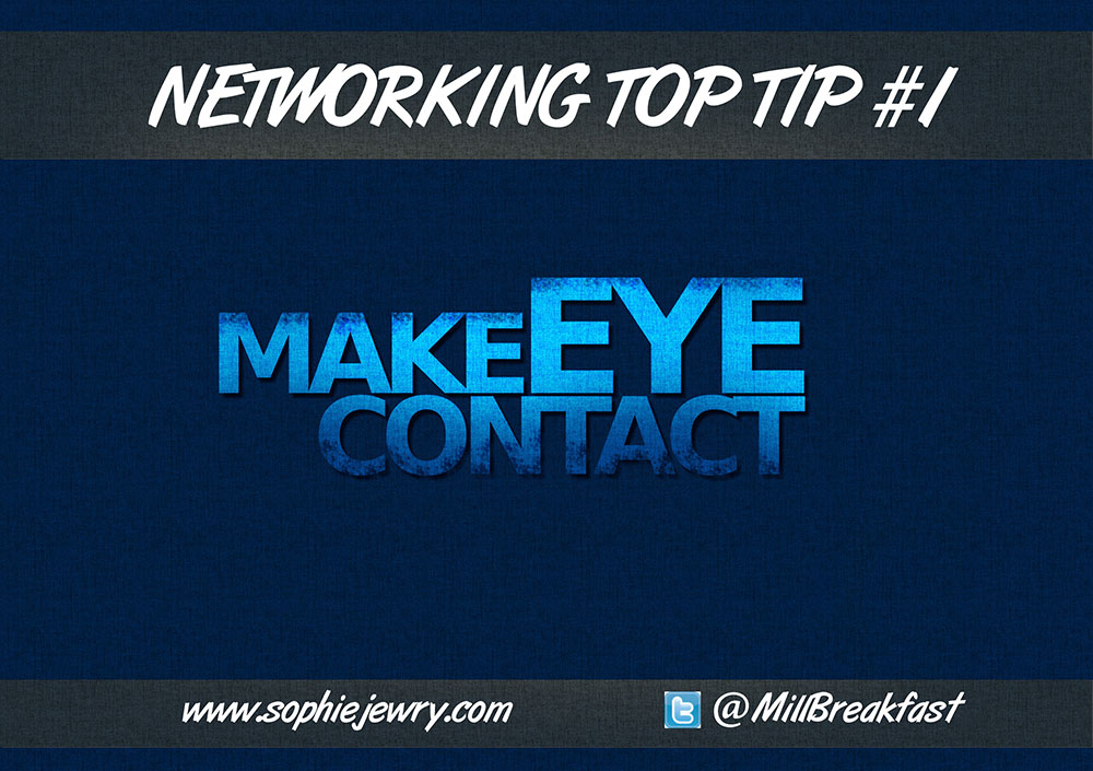Networking Tip Tip #1 – Make Eye Contact