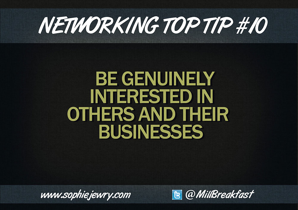 Networking Top Tip #10 – Be Genuinely Interested In Others