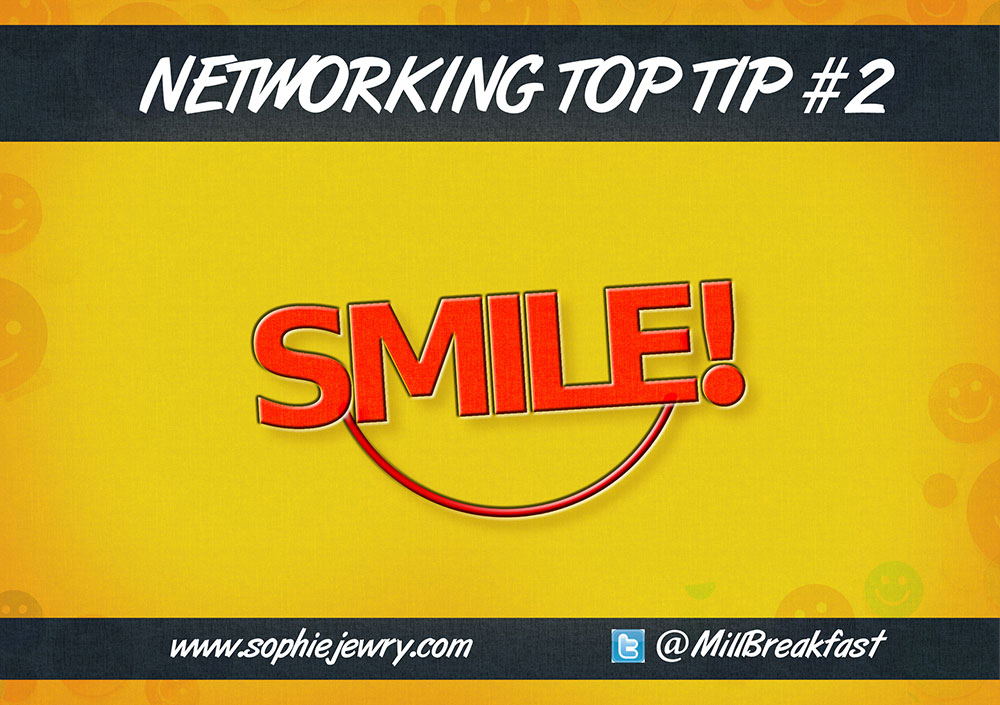 Networking Top Tip #2 – Smile