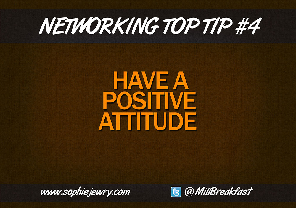 Networking Top Tip #4 – Have A Positive Attitude