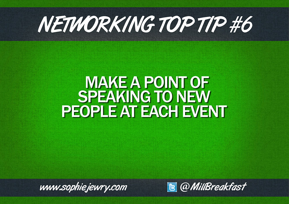 Networking Top Tip #6 – Speak To New People At Every Event