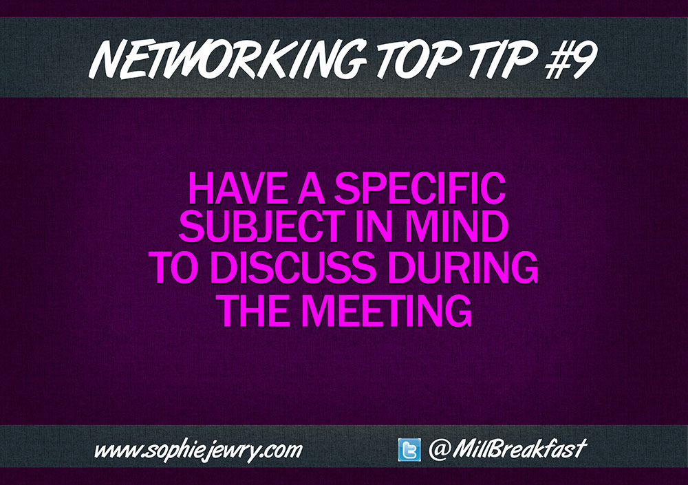 Networking Top Tip #9 – Know What You Want To Talk About