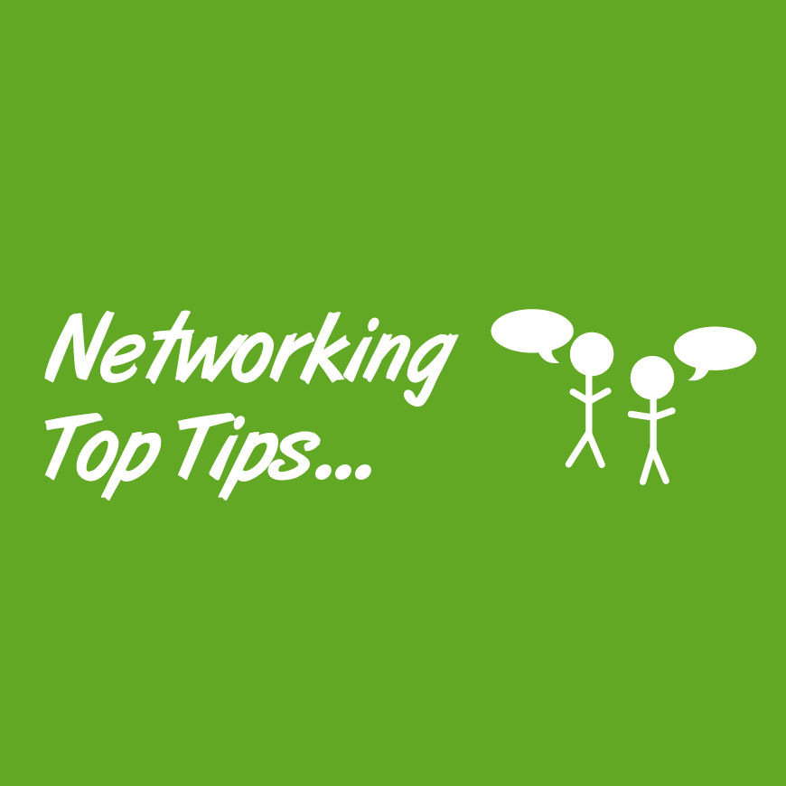 Networking Top Tips
