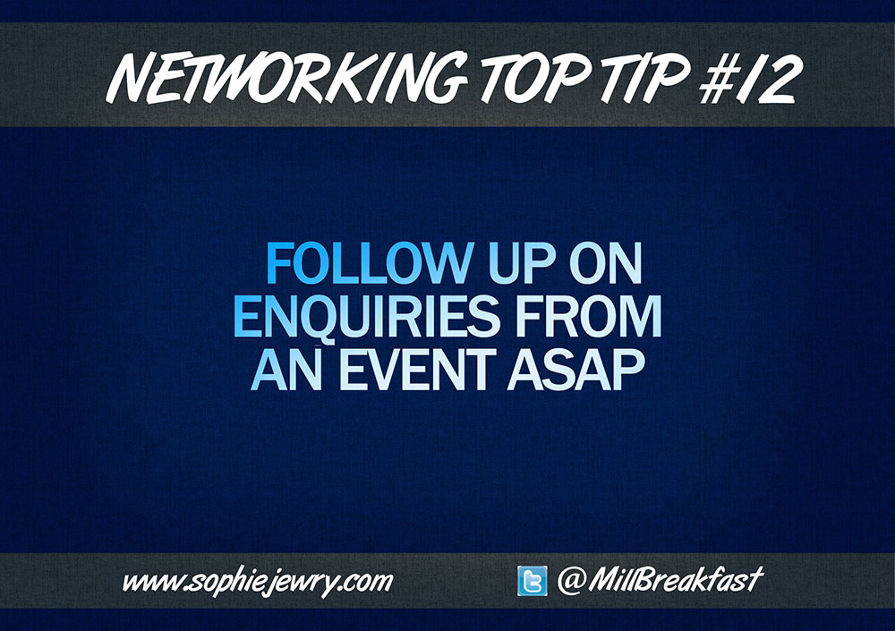 Networking Top Tip #12 – Follow Up On Enquiries ASAP