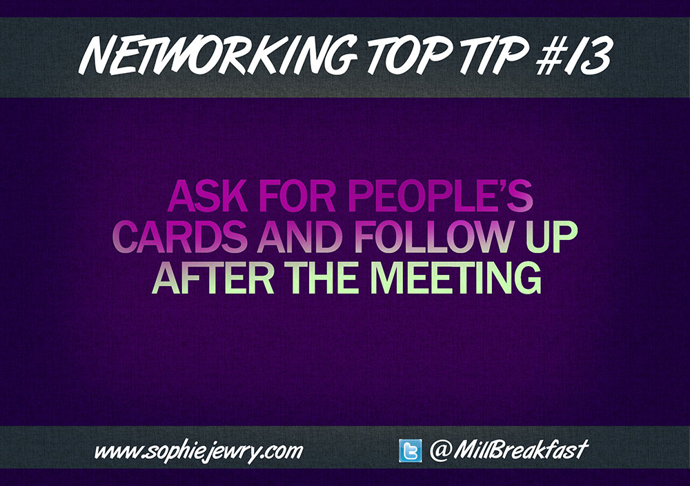Networking Top Tip #13 – Ask For Business Cards And Follow Up