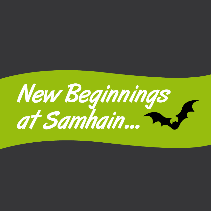 New Beginnings at Samhain…