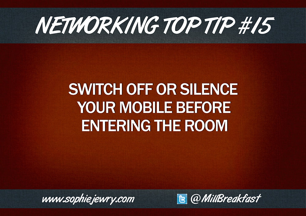 Networking Top Tip #15 – Switch Off Or Silence Your Mobile Before Entering The Room