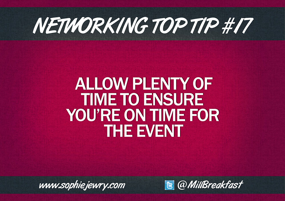 Networking Top Tip #17 – Allow Plenty Of Time To Ensure You're On Time For The Event