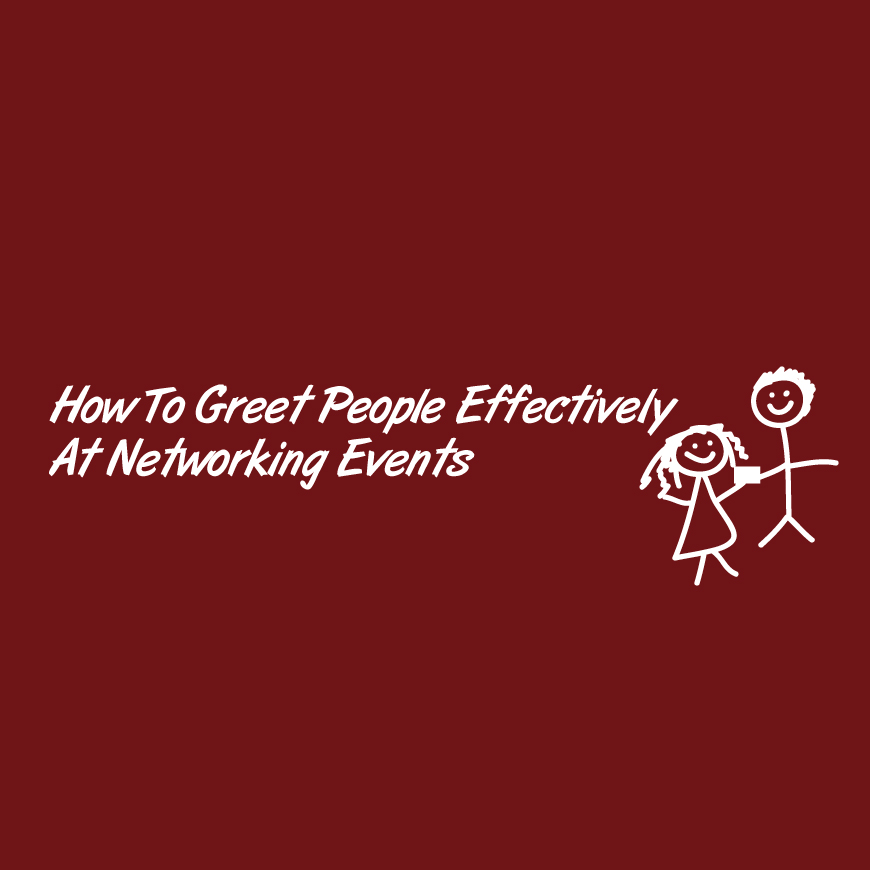 How To Greet People Effectively At Networking Events